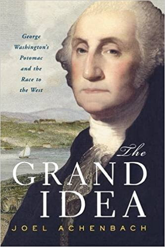 Book Series: The Grand Idea, George Washington's Potomac and the Race to the West